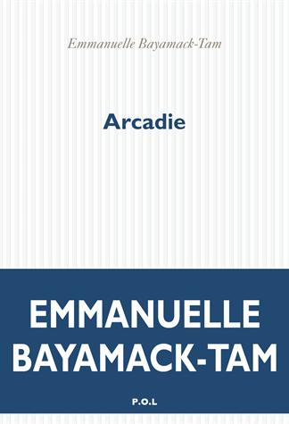 Arcadie de Emmanuelle Bayamack-Tam