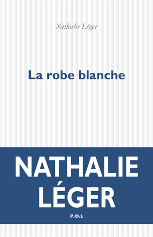 La robe blanche de Nathalie Léger