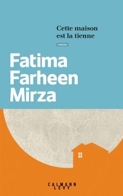 Cette maison est la tienne de Fatima Farhem Mirza