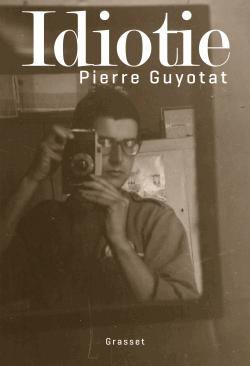 Idiotie de Pierre Guyotat