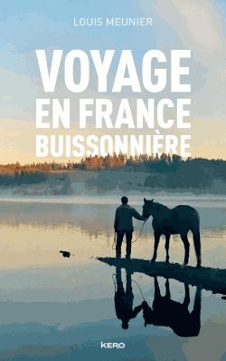 Voyage en France buissonnière de Louis Meunier