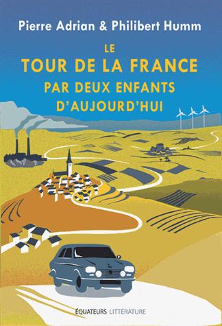 Le tour de la France par deux enfants d'aujourd'hui de Pierre  Adrian