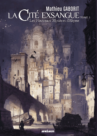 Les nouveaux mystères d'Abyme Tome 1 - La cité exsangue de Mathieu Gaborit
