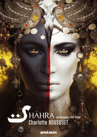 Shâhra  - Les masques d'Azr'Khila de Charlotte Bousquet