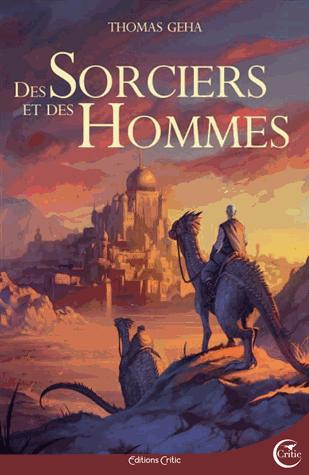 Des sorciers et des hommes   de Thomas Geha