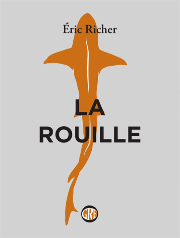 La rouille de Éric Richer