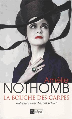 La bouche des carpes  - Entretiens avec Michel Robert de Amélie  Nothomb