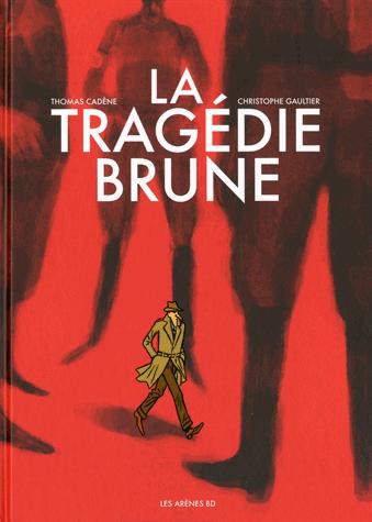 La tragédie brune                 de Thomas Cadène