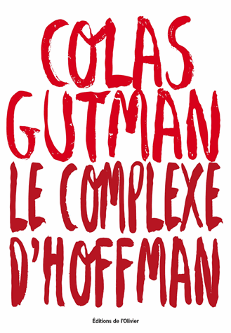 Le complexe d'Hoffman de Colas Gutman
