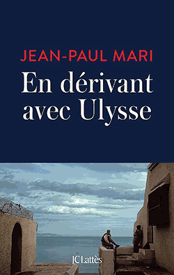 En dérivant avec Ulysse de Jean-Paul Mari