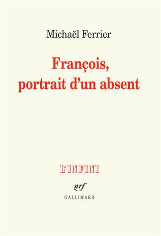 François, portrait d'un absent de Michaël Ferrier