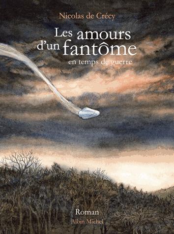 Les amours d'un fantôme en temps de guerre de Nicolas de Crécy