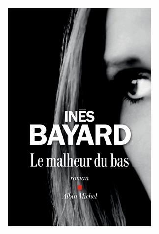 Le malheur du bas de Inès Bayard