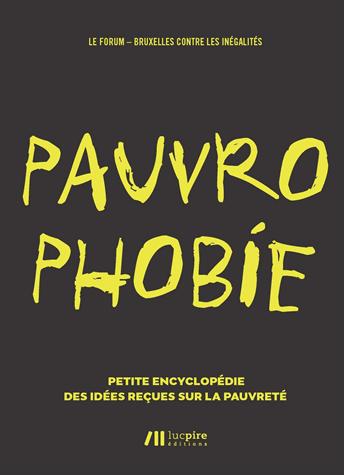 Pauvrophobie - Petite encyclopédie des idées reçues sur la pauvreté de  Collectif