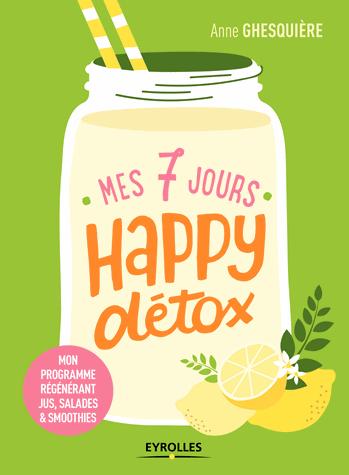 Mes 7 jours happy détox de Anne Ghesquière