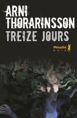 Treize jours de Arni Thorarinsson