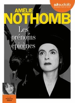 Les prénoms épicènes - Audio                 de Amélie  Nothomb