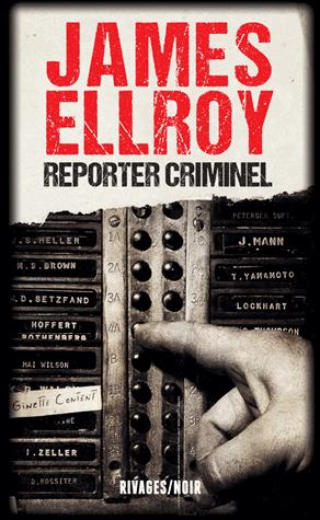 Reporter criminel                 de James Ellroy