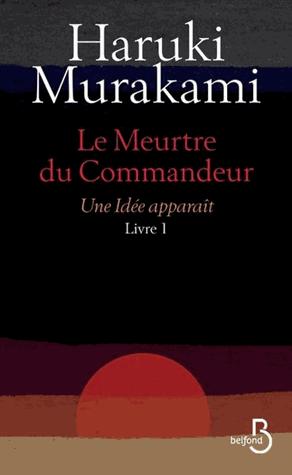 Le meurtre du commandeur - Tome 1 de Haruki  Murakami