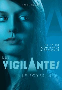 Les vigilantes - Tome 1 de Fabien Clavel