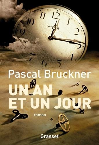 Un an et un jour de Pascal Bruckner