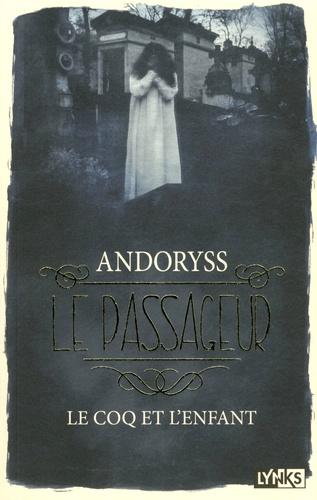 Le passageur Tome 1 - Le coq et l'enfant         de  Andoryss