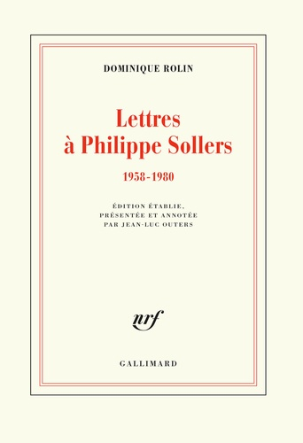 Lettres à Philippe Sollers  (1958-1980) de Dominique Rolin