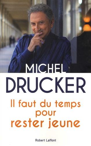 Il faut du temps pour rester jeune de Michel Drucker