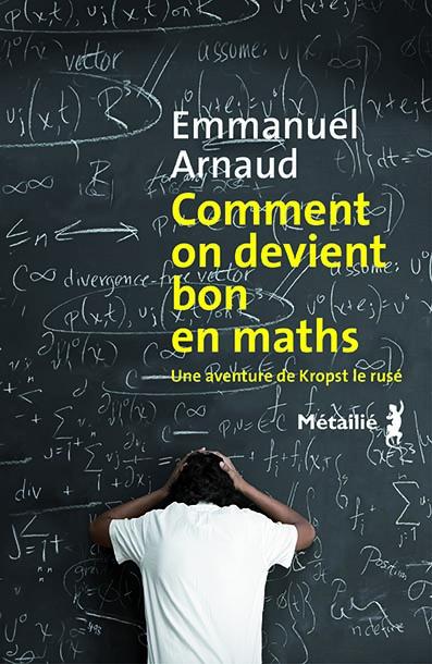 Comment on devient bon en maths de Emmanuel  Arnaud