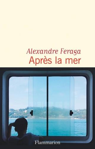 Après la mer de Alexandre Feraga