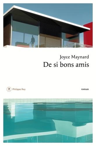 De si bons amis de Joyce Maynard