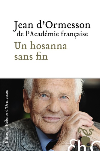 Un Hosanna sans fin de Jean d'Ormesson
