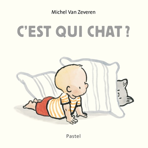 C'est qui chat?                 de Michel  Van Zeveren