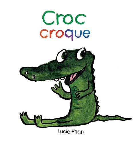 Croc croque                de Lucie Phan