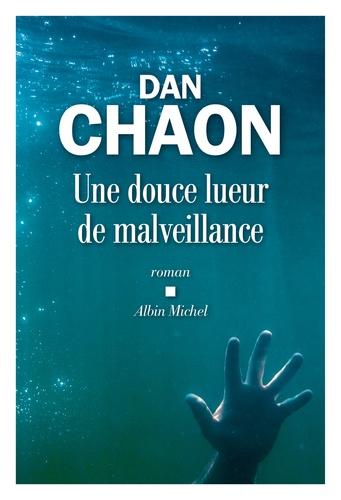 Une douce lueur de malveillance de Dan Chaon
