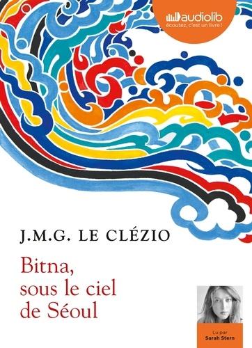 Bitna, sous le ciel de Séoul             de Jean-Marie-Gustave Le Clézio
