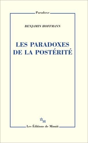 Les paradoxes de la postérité de Benjamin Hoffmann