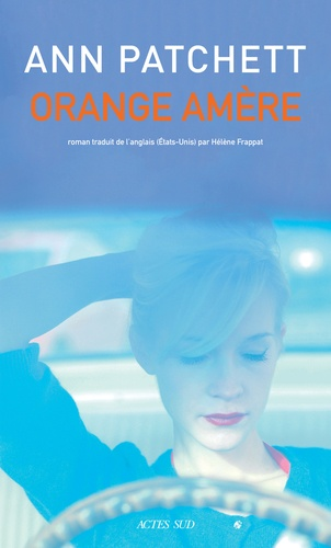 Orange amère de Ann Patchett