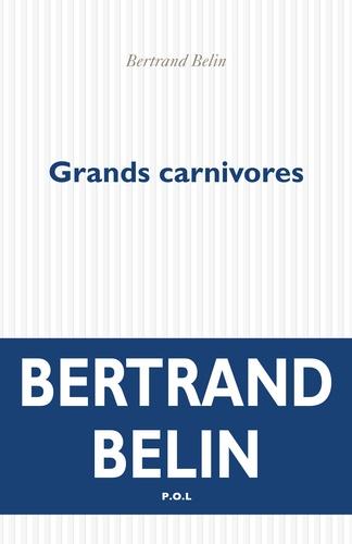 Grands carnivores de Bertrand Belin