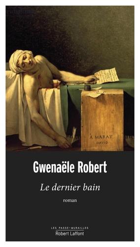 Le dernier bain de Gwenaële Robert