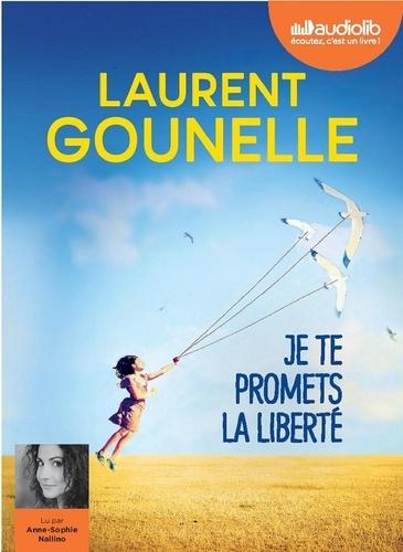 Je te promets la liberté                  de Laurent Gounelle
