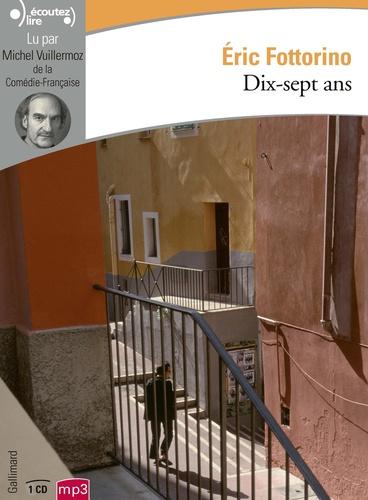 Dix-sept ans - Audio             de Eric Fottorino