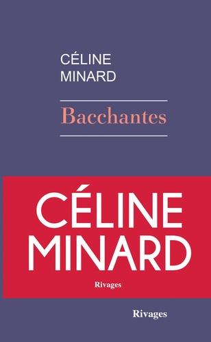 Bacchantes de Céline  Minard