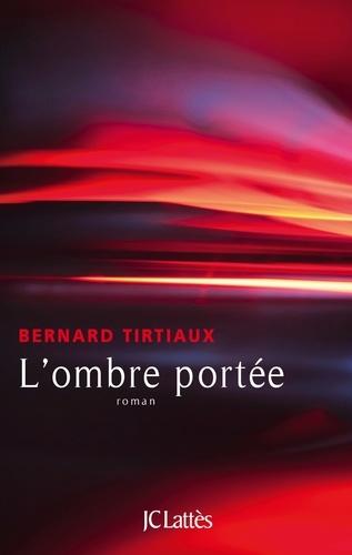 L'ombre portée de Bernard Tirtiaux