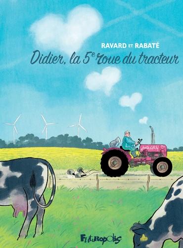 Didier, la 5e roue du tracteur             de François Ravard