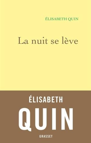La nuit se lève de Elisabeth  Quin