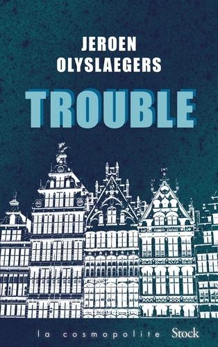 Trouble de Jeroen Olyslaegers