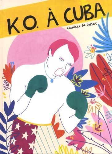 K.O. à Cuba            de Camille de Cussac
