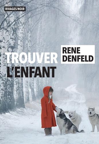 Trouver l'enfant de Rene Denfeld