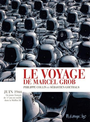 Le voyage de Marcel Grob de Philippe Collin